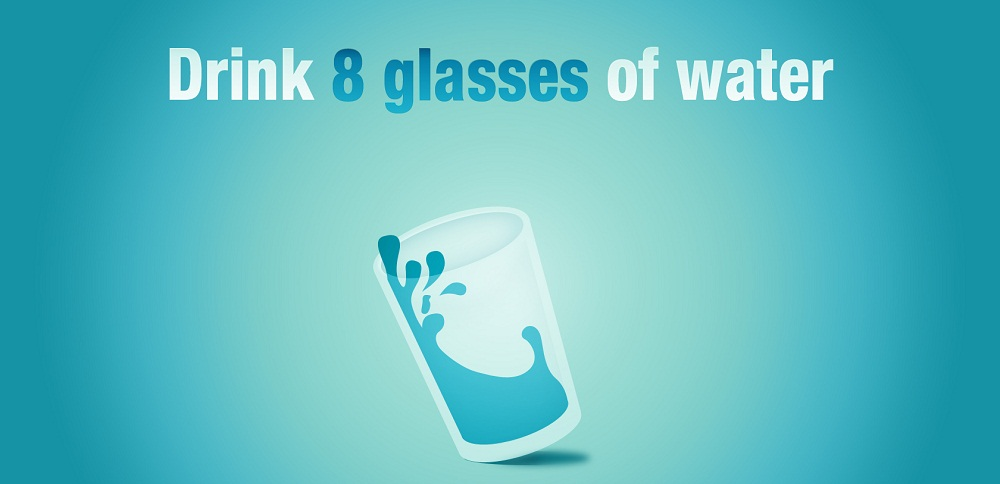 drink eight glasses of water for good health and fitness