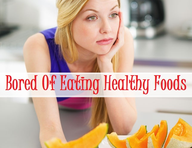 How Do You Not Get Bored Of Eating Just Healthy Food?