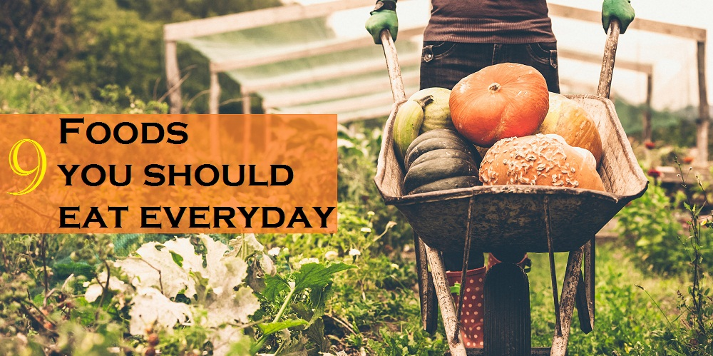 9 Foods you should eat everyday