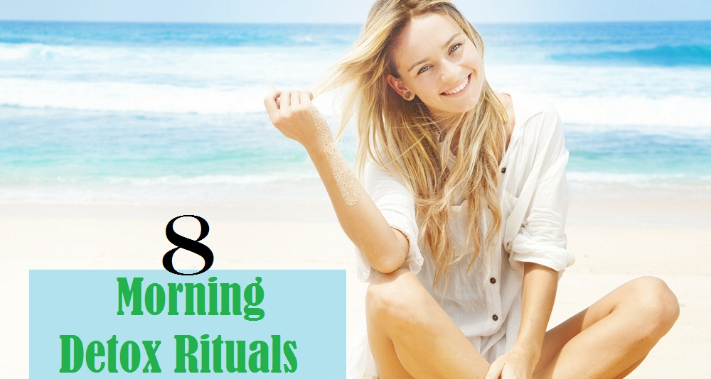 Morning Detox Rituals That Can Change Your Life