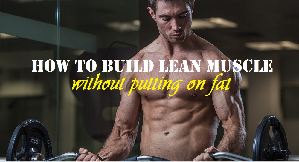 How to build lean muscle mass