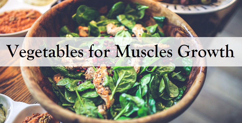 vegetables for muscles growth